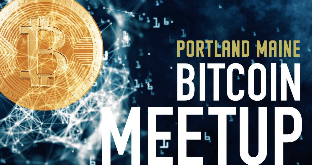 Portland Maine Bitcoin MeetUp